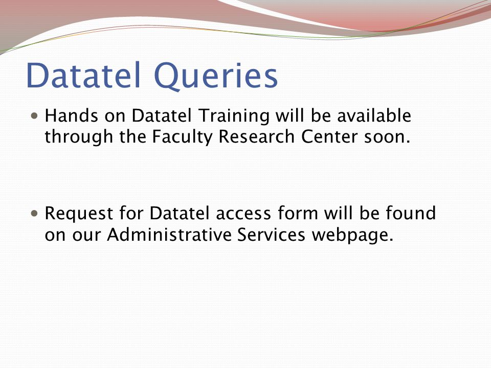 Datatel Queries Hands on Datatel Training will be available through the Faculty Research Center soon.