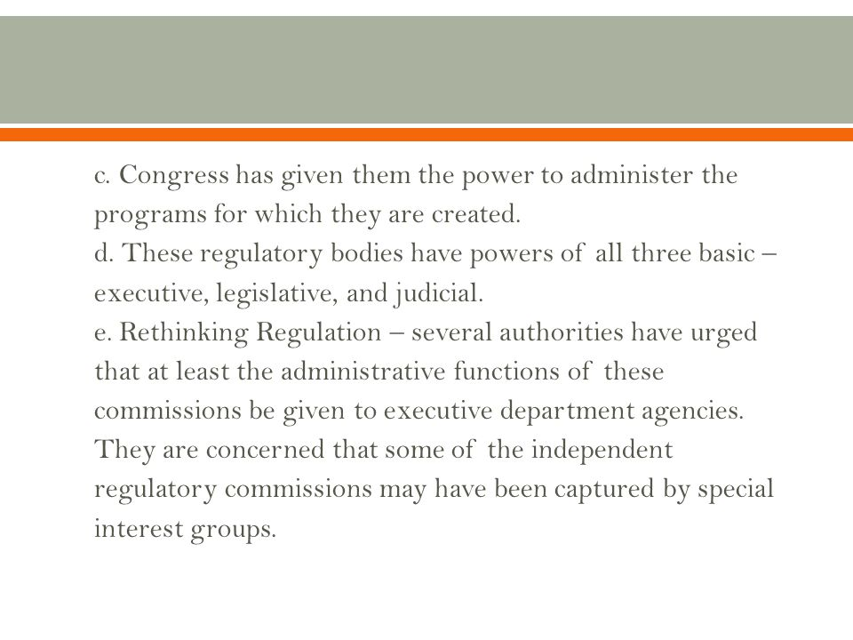 Congress has given them the power to administer the programs for which they are created.