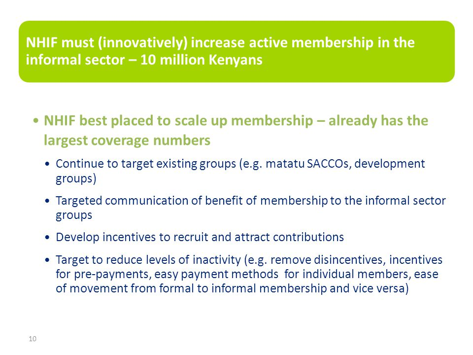 NHIF must (innov atively ) increas e active memb ership in the inform al sector – 10 million Kenya ns