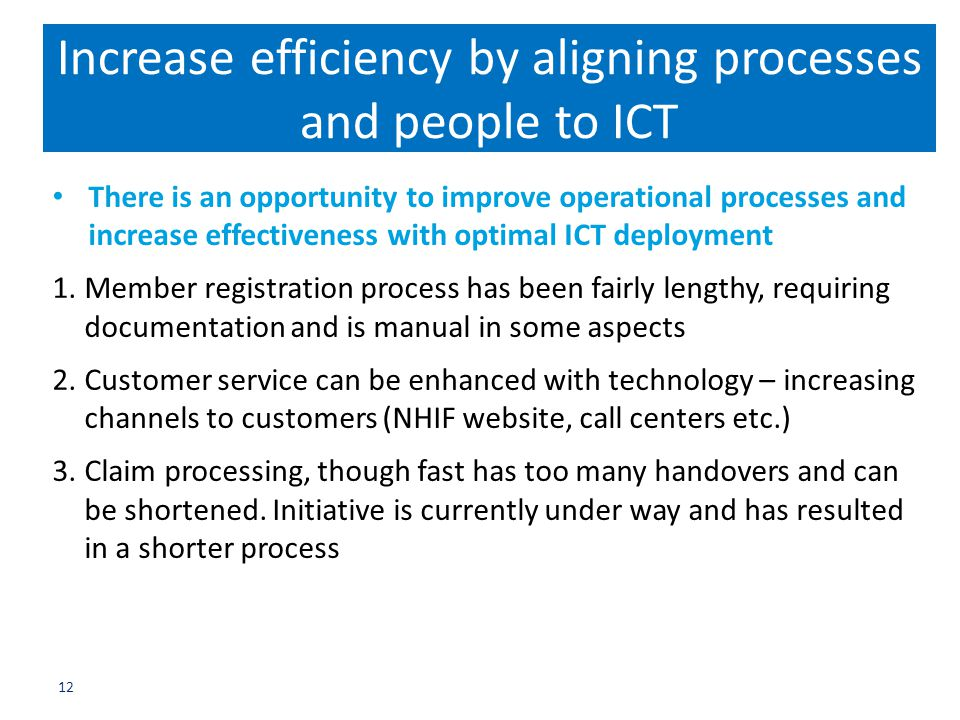 Increase efficiency by aligning processes and people to ICT