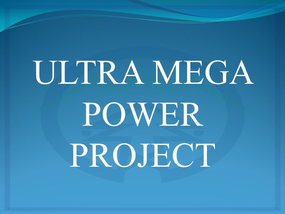 ULTRA MEGA POWER PROJECT