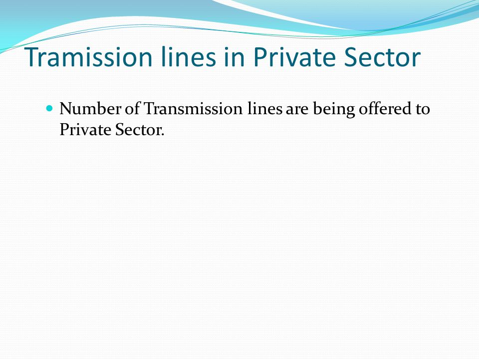 Tramission lines in Private Sector