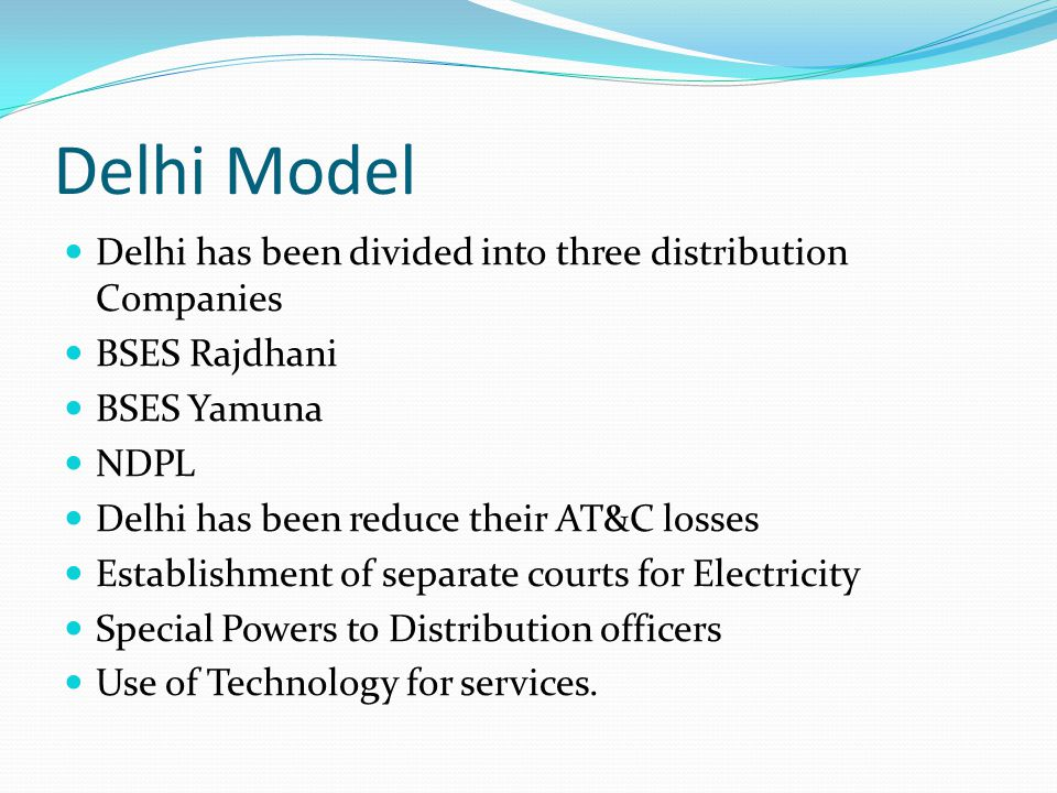 Delhi Model Delhi has been divided into three distribution Companies