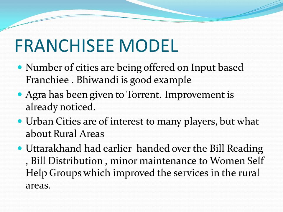 FRANCHISEE MODEL Number of cities are being offered on Input based Franchiee . Bhiwandi is good example.
