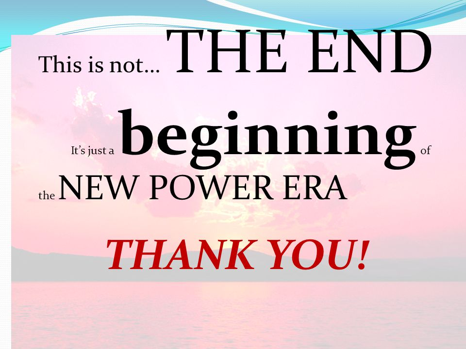 THANK YOU! This is not… THE END