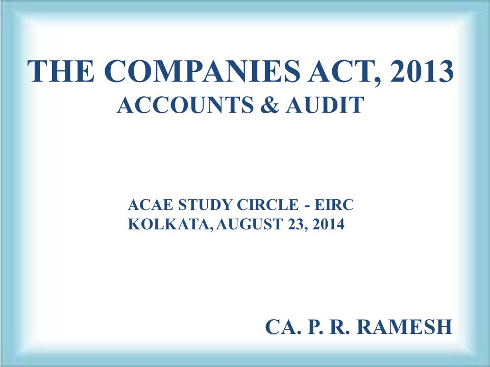 THE COMPANIES ACT, 2013 ACCOUNTS & AUDIT