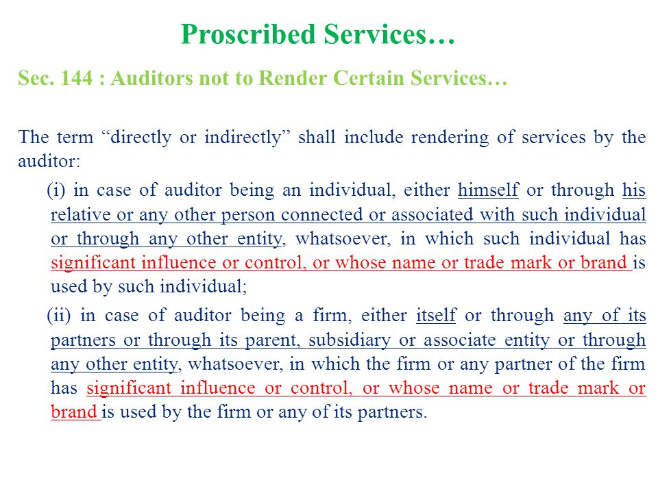 Proscribed Services… Sec. 144 : Auditors not to Render Certain Services…