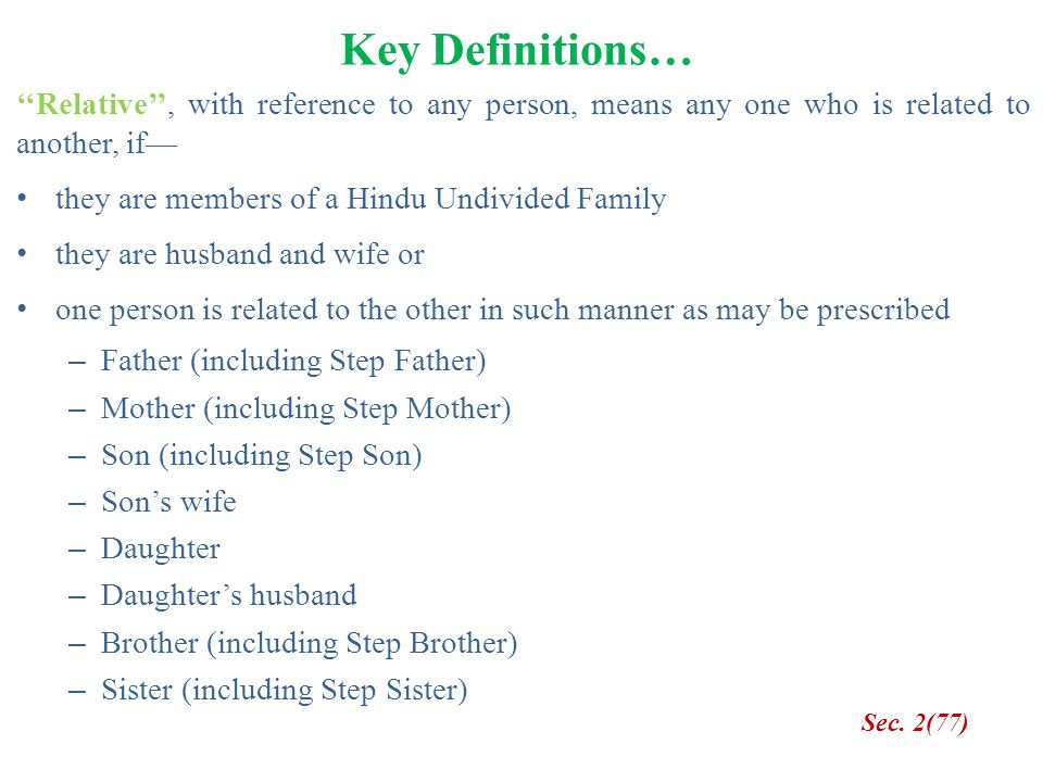 Key Definitions… ''Relative'', with reference to any person, means any one who is related to another, if—