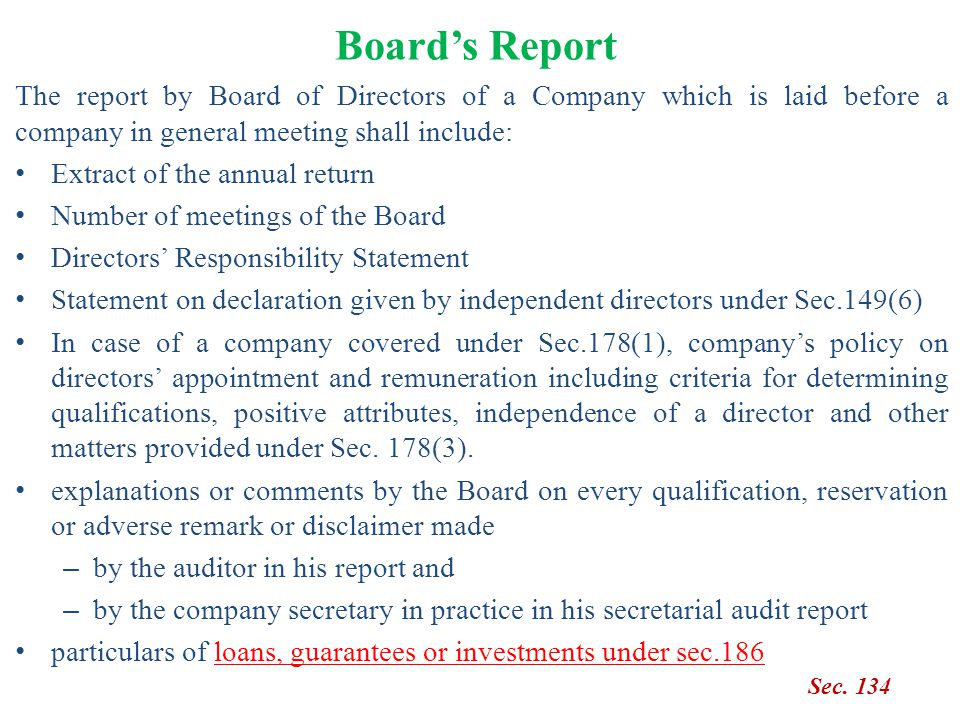 Board's Report The report by Board of Directors of a Company which is laid before a company in general meeting shall include: