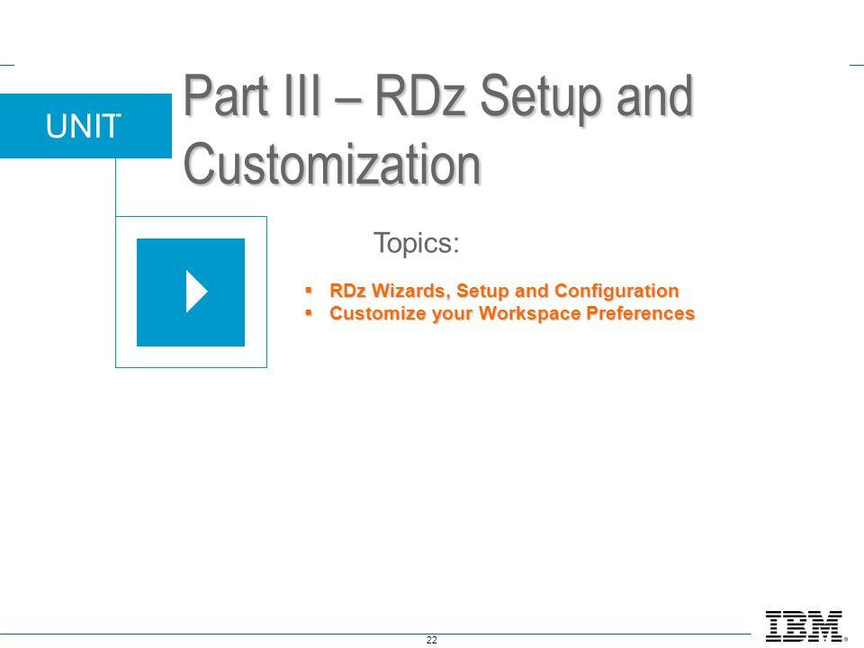 Part III – RDz Setup and Customization
