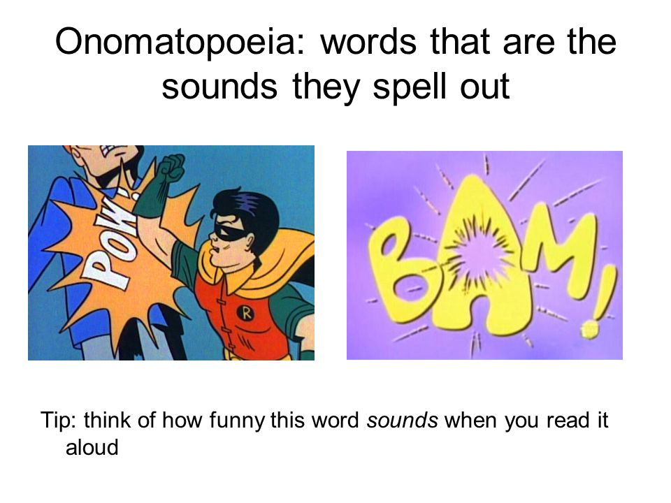 Onomatopoeia: words that are the sounds they spell out