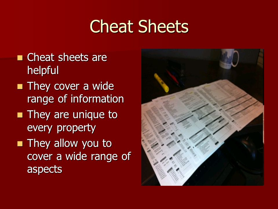 Cheat Sheets Cheat sheets are helpful