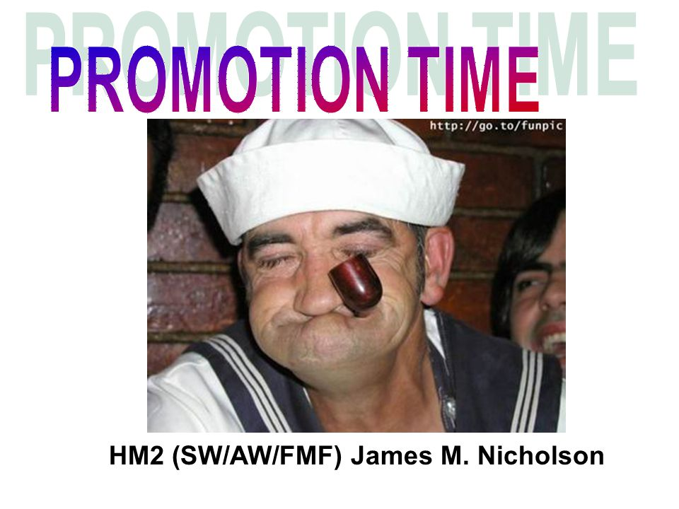 PROMOTION TIME HM2 (SW/AW/FMF) James M. Nicholson
