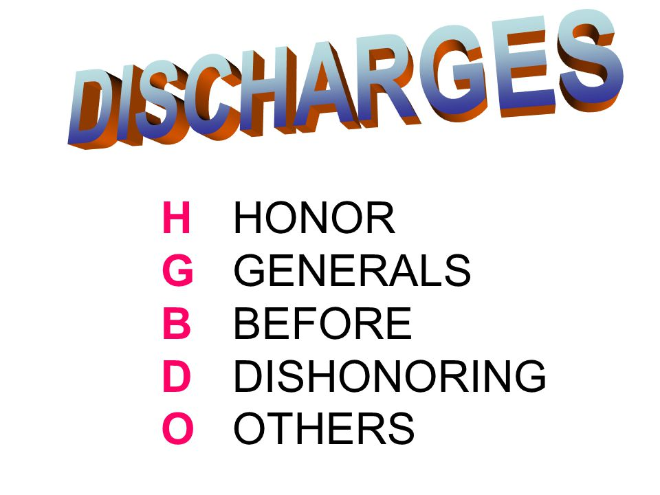 DISCHARGES H G B D O HONOR GENERALS BEFORE DISHONORING OTHERS