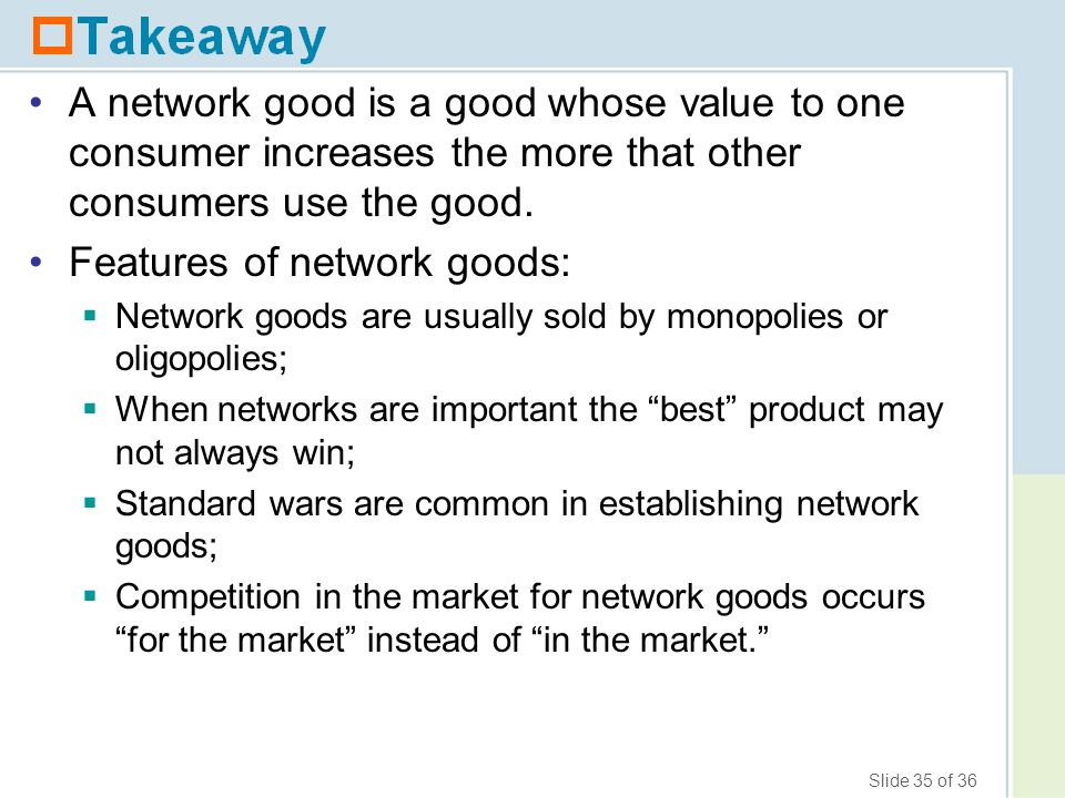 Features of network goods:
