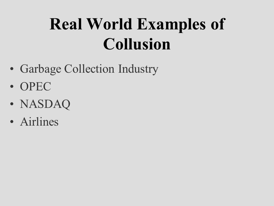 Real World Examples of Collusion