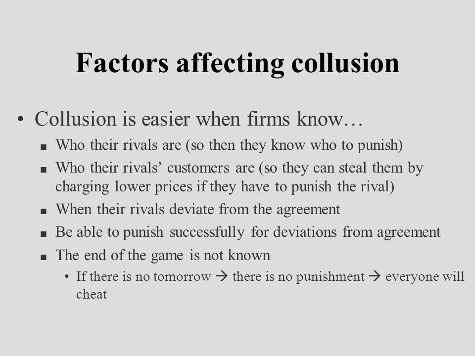 Factors affecting collusion