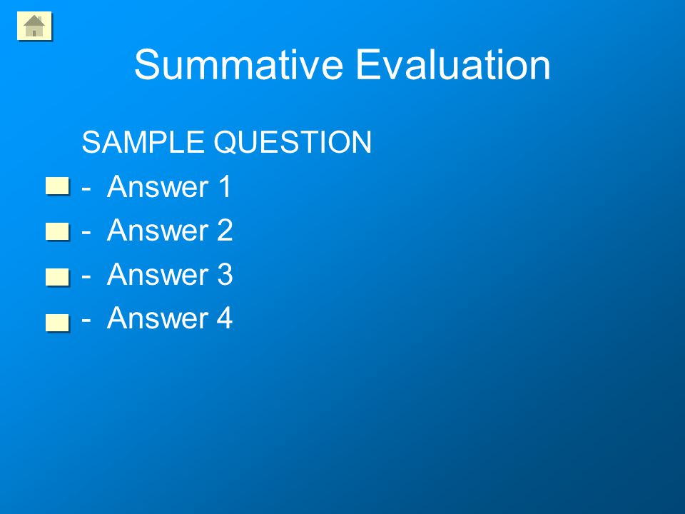 Summative Evaluation SAMPLE QUESTION Answer 1 Answer 2 Answer 3