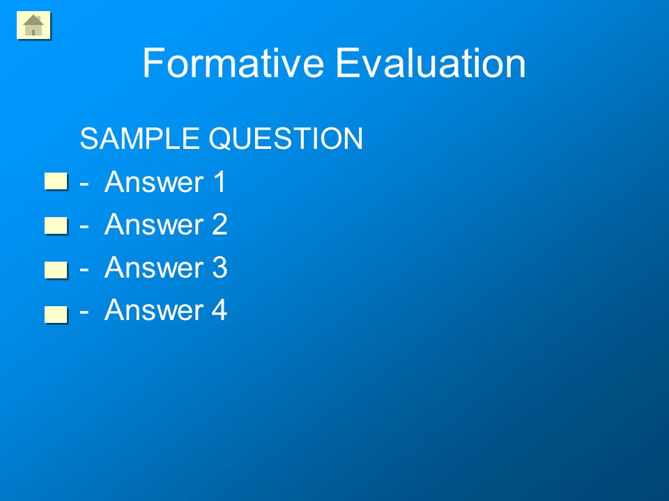 Formative Evaluation SAMPLE QUESTION Answer 1 Answer 2 Answer 3