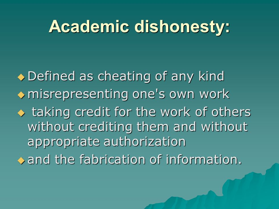 Academic dishonesty: Defined as cheating of any kind