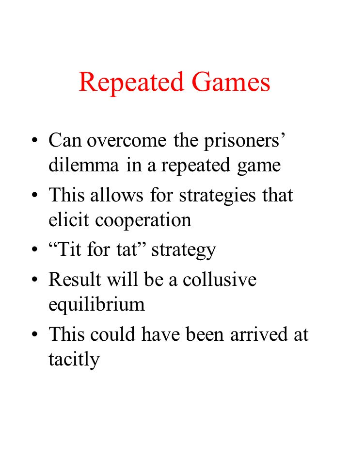 Repeated Games Can overcome the prisoners' dilemma in a repeated game