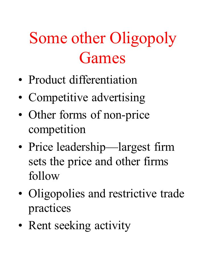 Some other Oligopoly Games
