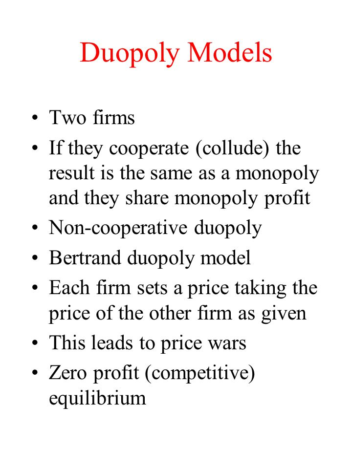 Duopoly Models Two firms