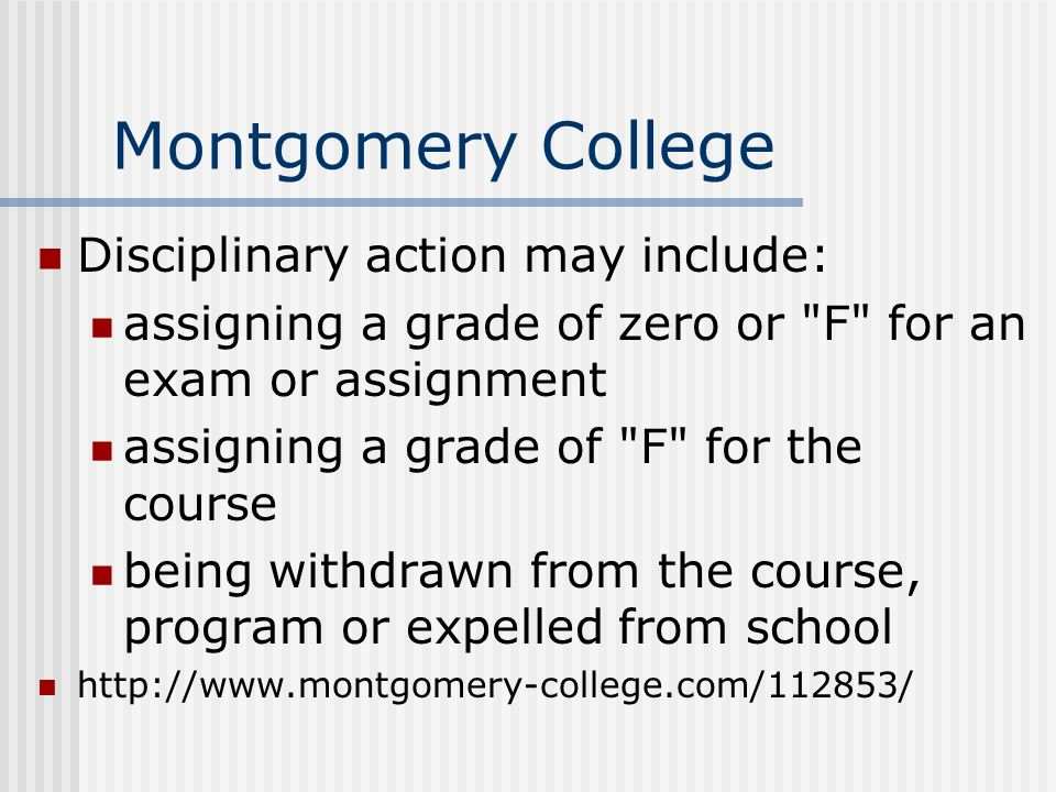 Montgomery College Disciplinary action may include: