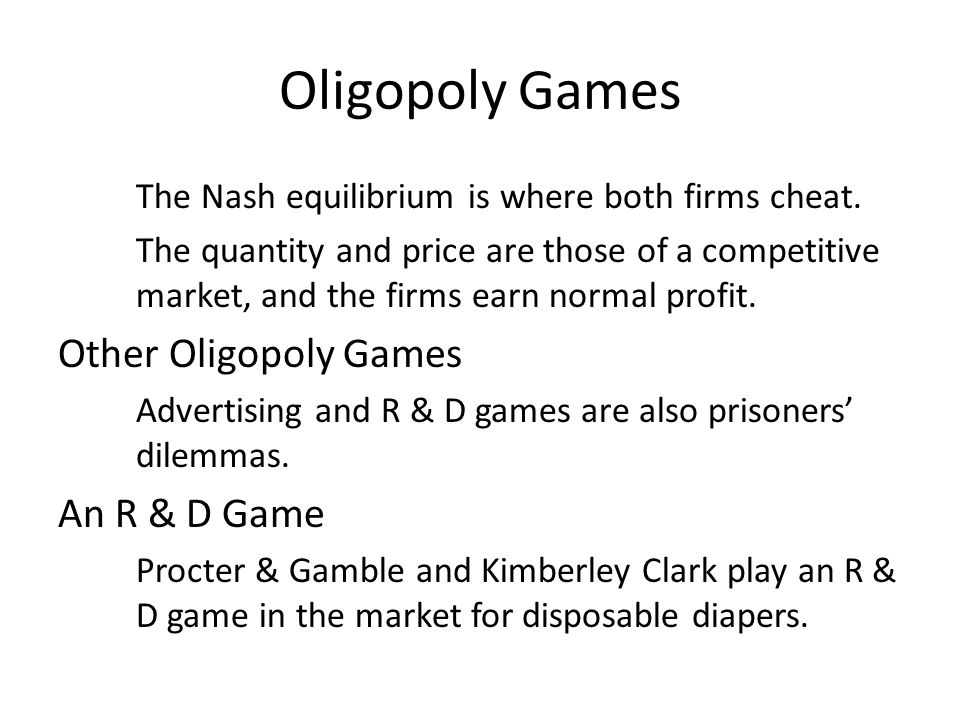 Oligopoly Games Other Oligopoly Games An R & D Game