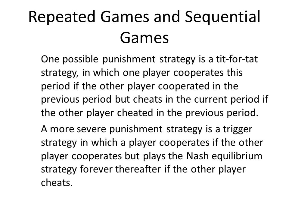 Repeated Games and Sequential Games