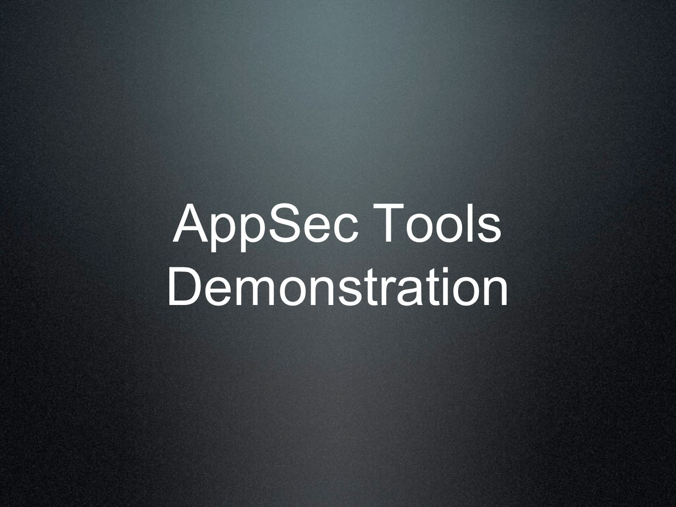 AppSec Tools Demonstration