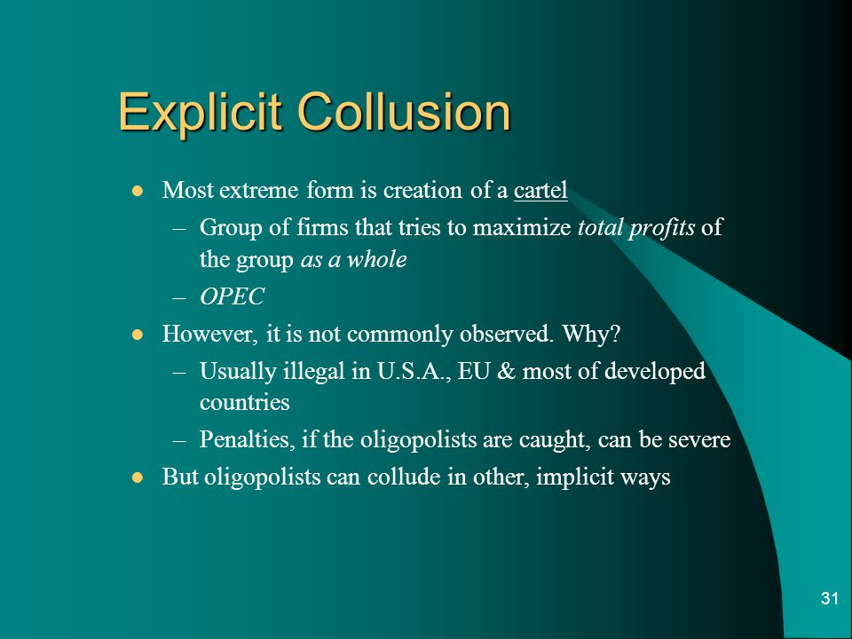Explicit Collusion Most extreme form is creation of a cartel