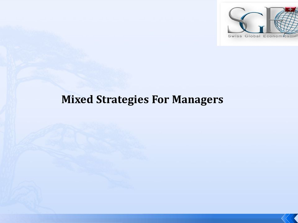 Mixed Strategies For Managers