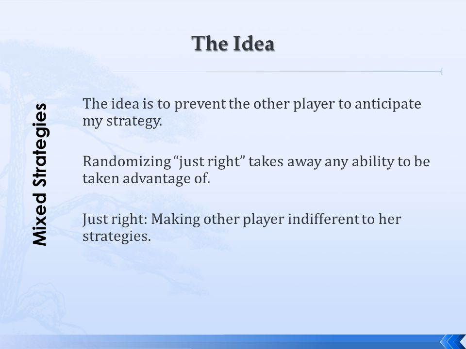 The Idea Mixed Strategies