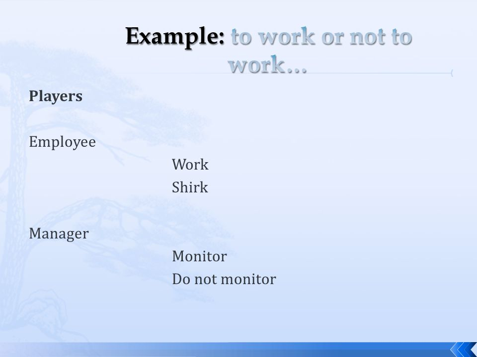 Example: to work or not to work…