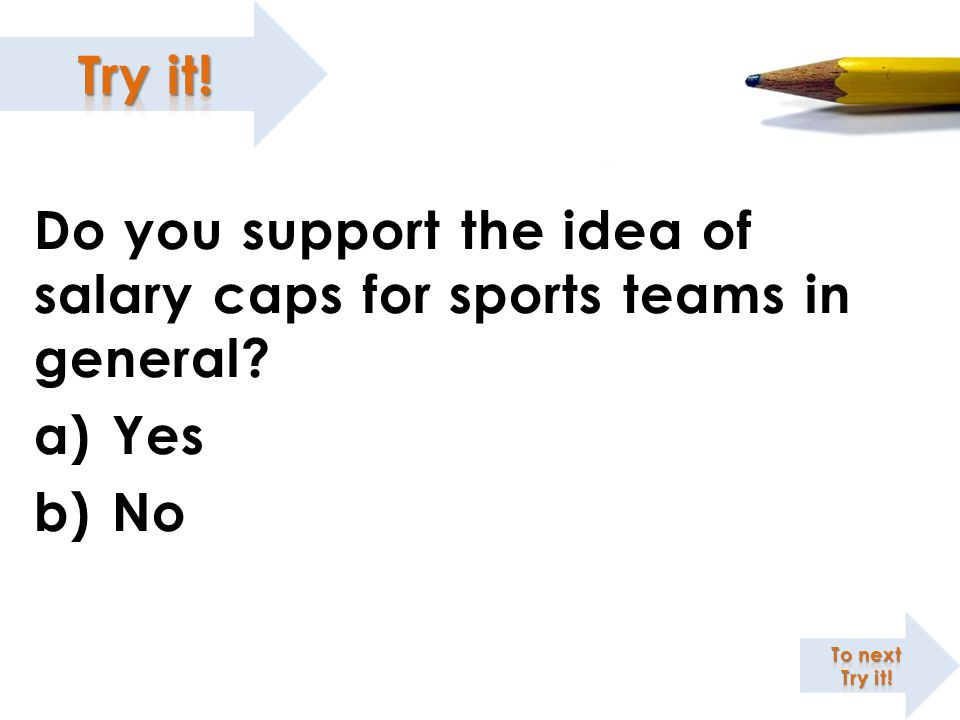 Do you support the idea of salary caps for sports teams in general