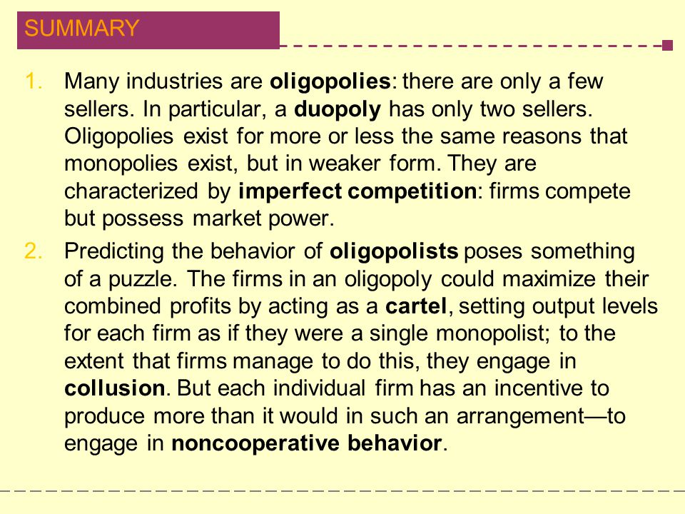 Many industries are oligopolies: there are only a few sellers