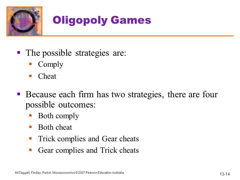 Oligopoly Games The possible strategies are: