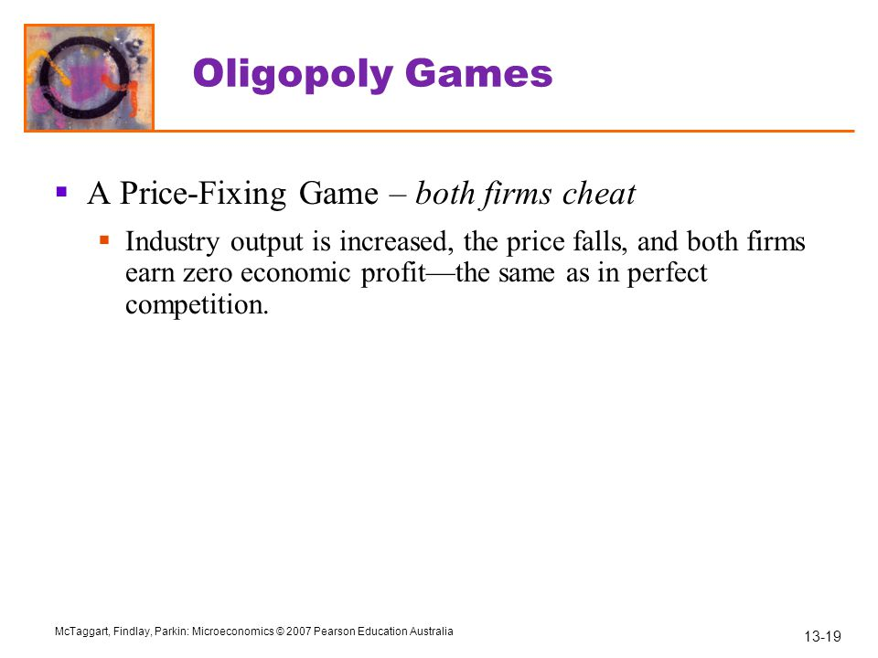 Oligopoly Games A Price-Fixing Game – both firms cheat