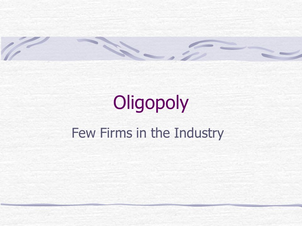 Few Firms in the Industry