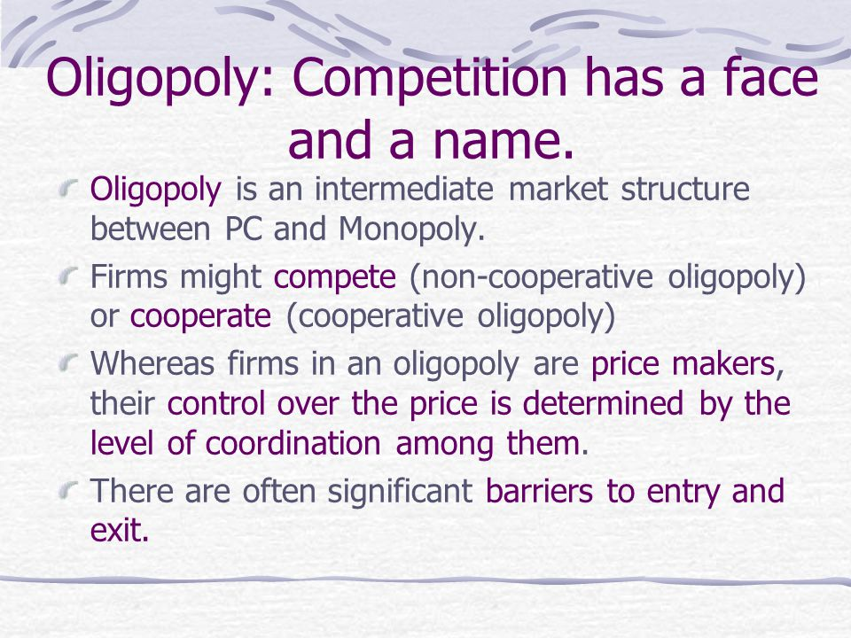 Oligopoly: Competition has a face and a name.