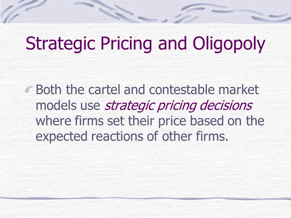 Strategic Pricing and Oligopoly