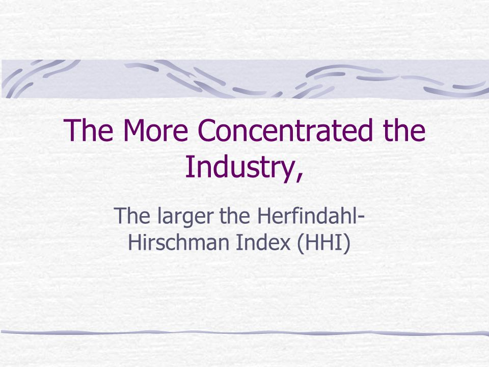 The More Concentrated the Industry,