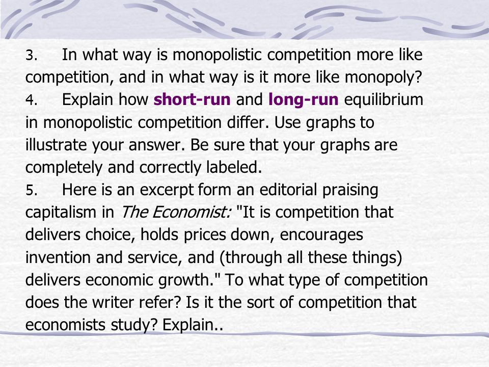 In what way is monopolistic competition more like competition, and in what way is it more like monopoly