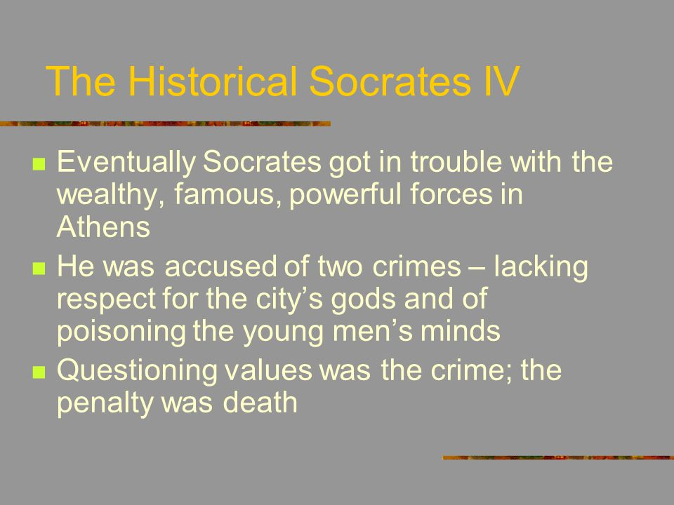 The Historical Socrates IV