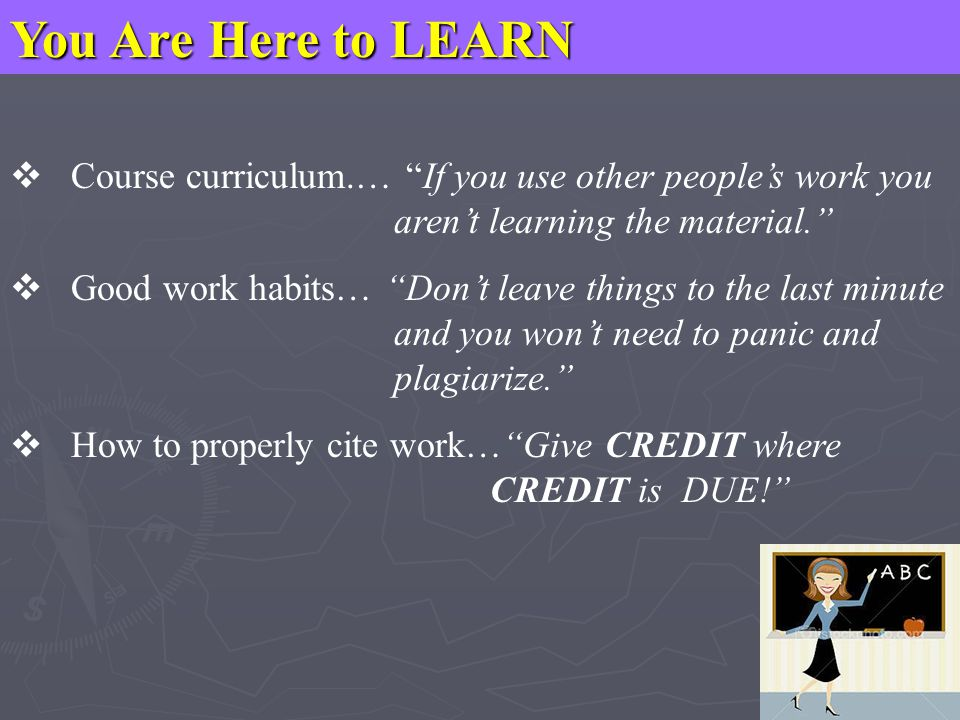 You Are Here to LEARN Course curriculum.… If you use other people's work you aren't learning the material.