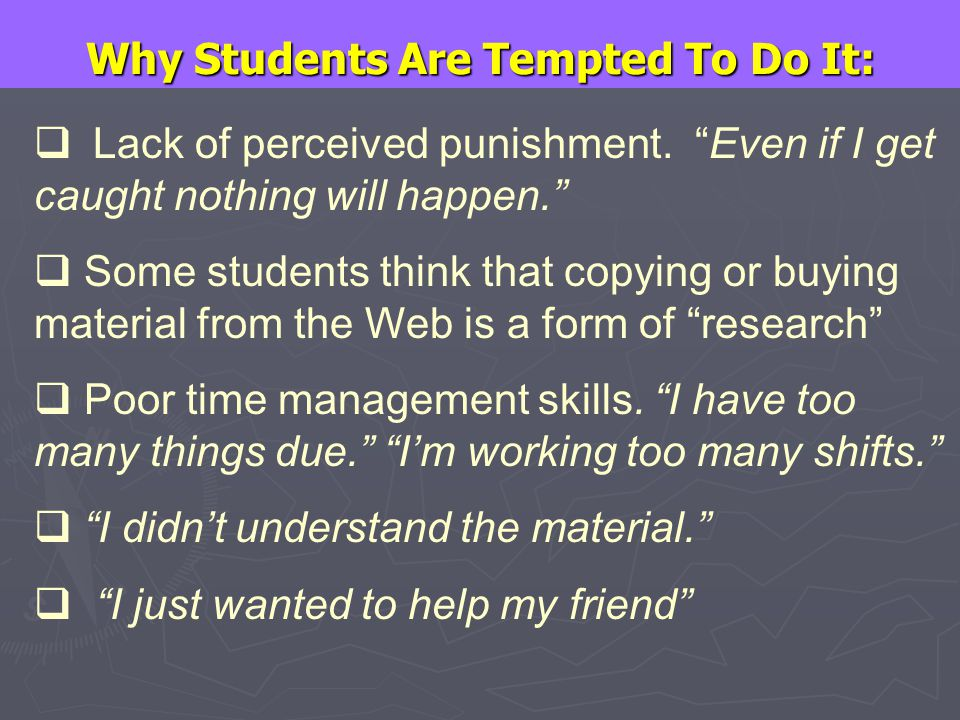 Why Students Are Tempted To Do It: