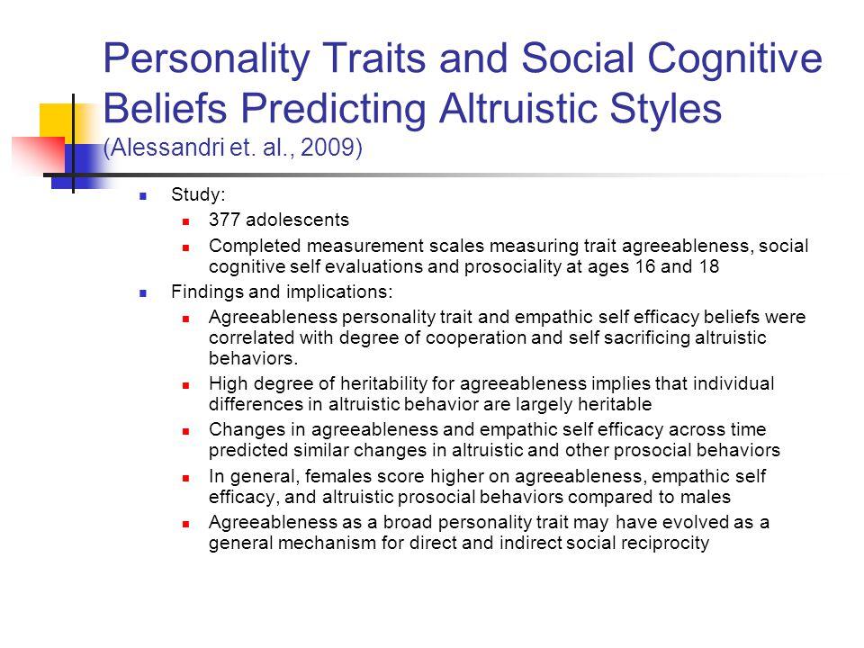 Personality Traits and Social Cognitive Beliefs Predicting Altruistic Styles (Alessandri et. al., 2009)