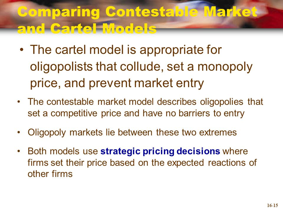 Comparing Contestable Market and Cartel Models
