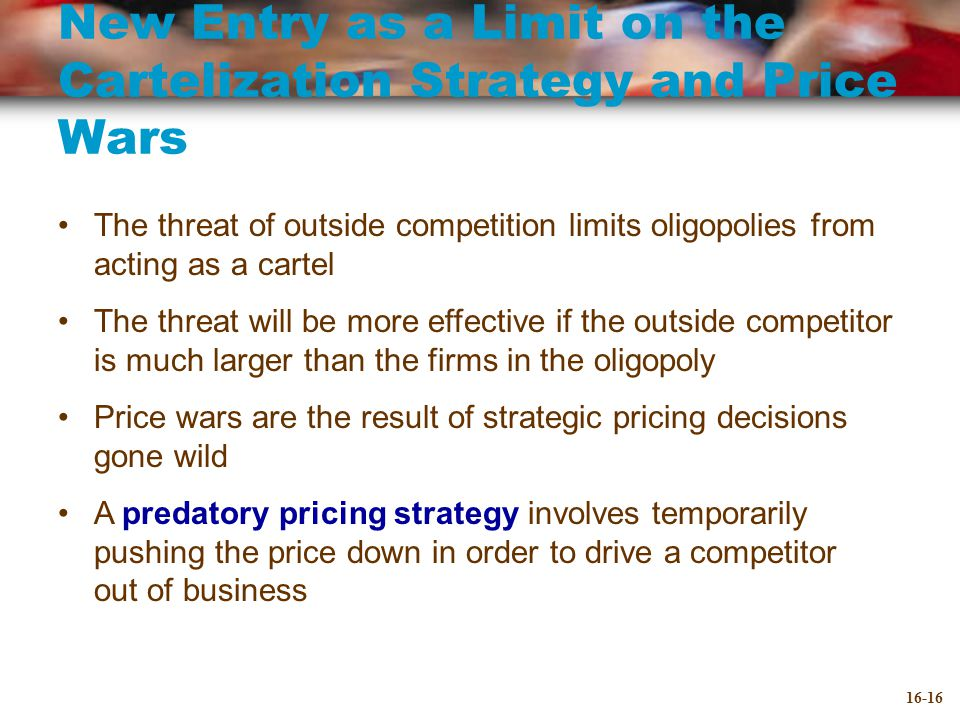New Entry as a Limit on the Cartelization Strategy and Price Wars